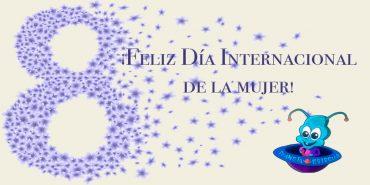 Desde Planeta Estrella: Feliz Día Internacional de la Mujer
